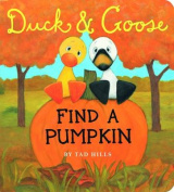 Duck and Goose Find a Pumpkin (Duck and Goose) [Board book]