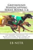 Greyhound Handicapping Series Books 1-6