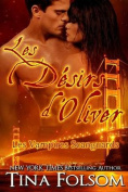 Les Desirs D'Oliver (Les Vampires Scanguards - Tome 7)  [FRE]