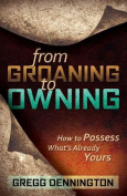 From Groaning to Owning