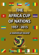 The Africa Cup of Nations 1957-2015 - A Statistical Record