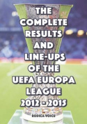 The Complete Results and Line-Ups of the UEFA Europa League 2012-2015