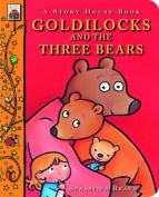Goldilocks and the Three Bears (Story House Board Books) [Board book]