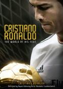 Cristiano Ronaldo - The World at His Feet [Region 2]