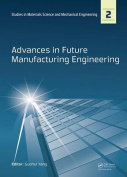 Advances in Future Manufacturing Engineering