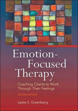 Emotion-Focused Therapy: Coaching Clients to Work Through Their Feelings