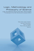 Logic, Methodology and Philosophy of Science. Logic and Science Facing the New Technologies