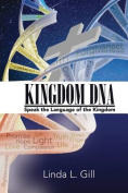 Kingdom DNA Speak the Language of the Kingdom