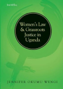 Women's Law and Grassroots Justice in Uganda