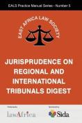 The Jurisprudence on Regional and International Tribunals Digest
