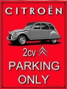 FRENCH VINTAGE METAL SIGN 40x30cm CITROEN PARKING ONLY 2CV