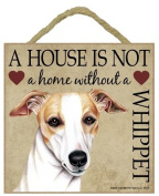 Whippet Gift - Plaque 'House is not a Home' - Hang it or Stand it on the easel..