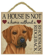 Rhodesian Ridgeback Gift - Plaque 'House is not a Home' - Hang it or Stand it on the easel..