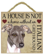 Greyhound Italian Gift - Plaque 'House is not a Home' - Hang it or Stand it on the easel..
