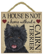 Cairn Terrier Black Gift - Plaque 'House is not a Home' - Hang it or Stand it on the easel..