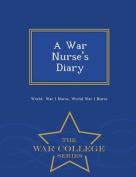 A War Nurse's Diary - War College Series