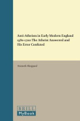 Anti-Atheism in Early Modern England 1580-1720