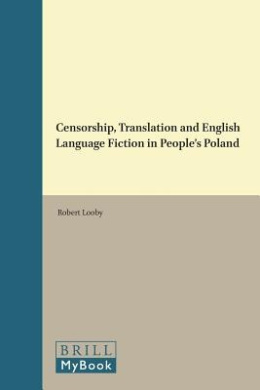 Censorship, Translation and English Language Fiction in People's Poland (Approaches to Translation Studies)