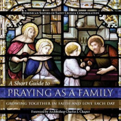 A Short Guide to Praying as a Family
