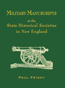 Military Manuscripts at the State Historical Societies in New England