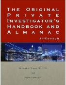 The Original Private Investigator's Handbook and Almanac 2nd Edition