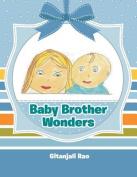 Baby Brother Wonders