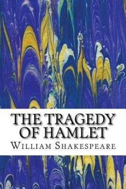 The Tragedy of Hamlet: (William Shakespeare Classics Collection)