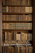 Reading Journal : Book Lovers Resource Diary