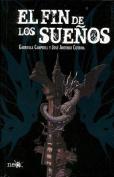 El Fin de Los Suenos [Spanish]