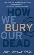 How We Bury Our Dead
