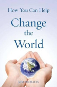 How You Can Help Change the World
