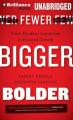Fewer, Bigger, Bolder [Audio]
