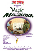 Hot Wire Foam Factory DVD of Magic Mountains
