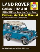 Land Rover Series II, Iia and III Petrol and Diesel Service and Repair Manual