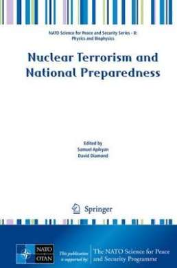 Nuclear Terrorism and National Preparedness (NATO Science for Peace and Security Series B: Physics and Biophysics)