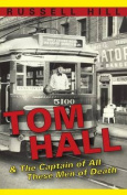Tom Hall, & the Captain of All These Men of Death