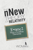 The Nnew Theory of Relativity
