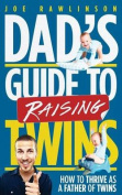 Dad's Guide to Raising Twins