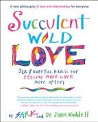 Succulent Wild Love