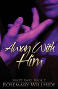 Away with Him