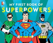 My First Book of Superpowers (DC Super Heroes) [Board book]