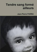 Tendre Sang Forme Ailleurs [FRE]