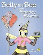 Betty the Bee and the Birthday Blowout