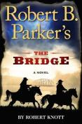 Robert B. Parker's the Bridge