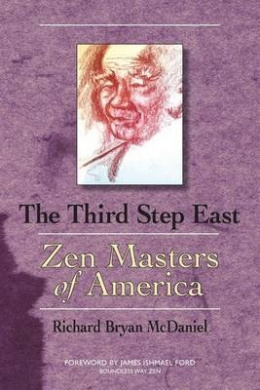 Third Step East: Zen Masters of America