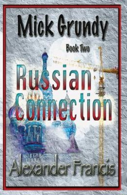 The Russian Connection: Mick Grundy Book 2