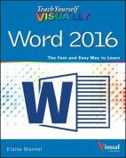 Teach Yourself Visually Word 2016 (Teach Yourself VISUALLY