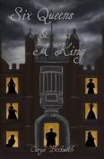 Six Queens & a King
