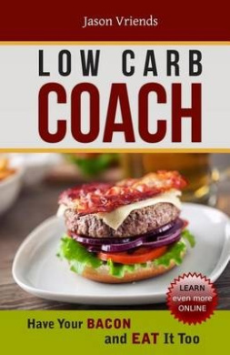 Low Carb Coach: Have Your Bacon and Eat It Too
