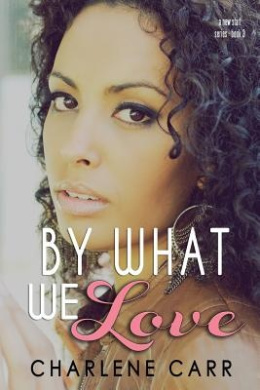 By What We Love (New Start)